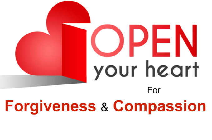 I will open your heart to forgiveness and compassion