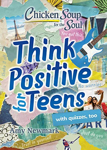 Chicken Soup for the Soul: Think Positive for Preteens book